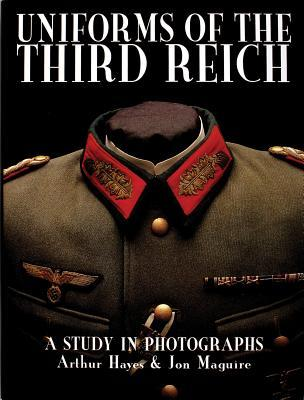 Uniforms of the Third Reich: A Study in Photographs Arthur Hayes