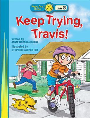 Keep Trying, Travis!: God Helps Me Do My Best Jodee McConnaughhay