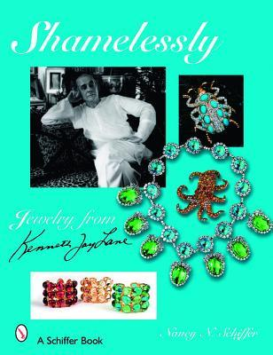 Shamelessly, Jewelry from Kenneth Jay Lane  by  Nancy N. Schiffer