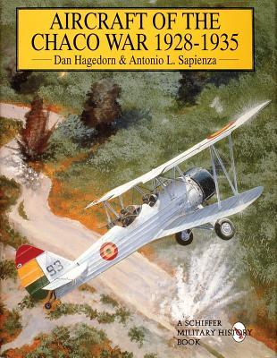 Aircraft of the Chaco War, 1928-1935 Dan Hagedorn
