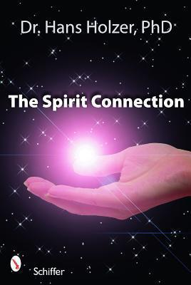 The Spirit Connection: How the Other Side Intervenes in Our Lives  by  Hans Holzer