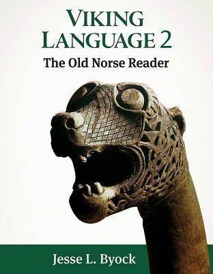 Viking Language 2: The Old Norse Reader  by  Jesse L. Byock