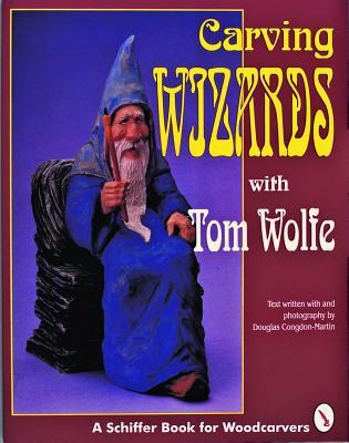 Carving Wizards with Tom Wolfe Tom  Wolfe