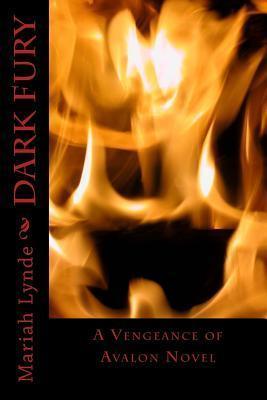 Dark Fury (Vengeance of Avalon, #2) Mariah Lynde