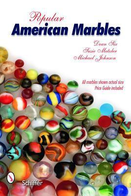 Popular American Marbles  by  Dean Six