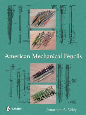 American Mechanical Pencils  by  Jonathan A Veley