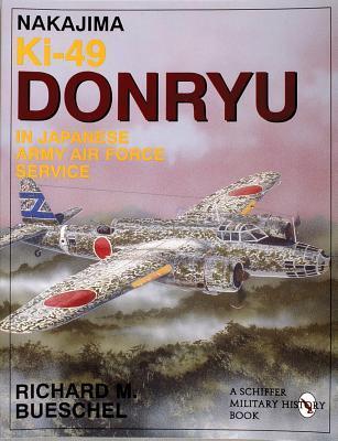 Nakajima Ki.49 Donryu in Japanese Army Air Force Service Richard M. Bueschel