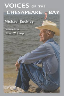 Voices of the Chesapeake Bay  by  Michael    Buckley