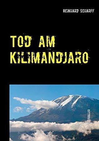 Tod am Kilimandjaro: Thriller  by  Reinhard Scharff