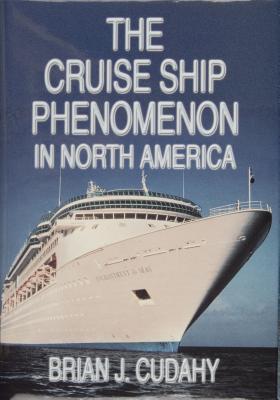The Cruise Ship Phenomenon in North America  by  Brian J. Cudahy