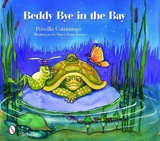 Beddy Bye in the Bay: A Chesapeake Bay Bedtime Story Priscilla Cummings