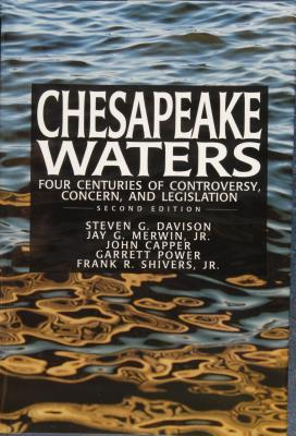Chesapeake Waters: Four Centuries of Controversy, Concern, and Legislation  by  Steven G. Davison