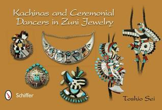 Kachinas and Ceremonial Dancers in Zuni Jewelry  by  Toshio Sei