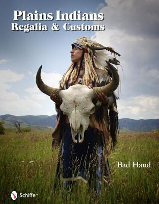 Plains Indians Regalia & Customs Bad Hand