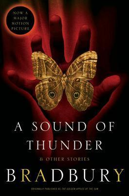 A Sound of Thunder and Other Stories  by  Ray Bradbury