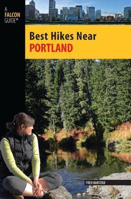 Best Hikes Near Portland  by  Fred Barstad