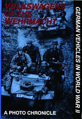Volkswagens of the Wehrmacht  by  Hans-Georg Mayer-Stein