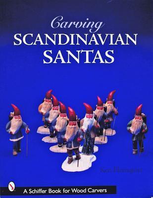 Carving Scandinavian Santas Ken Blomquist