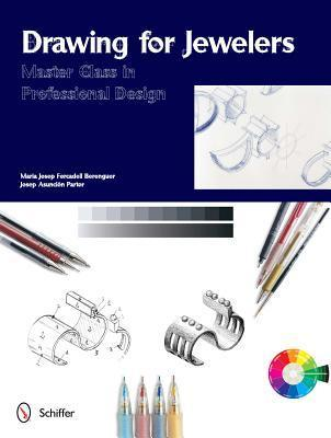 Drawing for Jewelers: Master Class in Professional Design  by  Maria Josep Forcadell Berenguer
