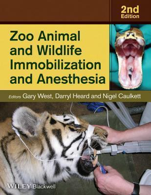 Zoo Animal and Wildlife Immobilization and Anesthesia Gary West