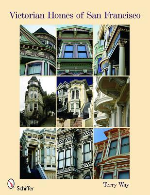 Victorian Homes of San Francisco Terry Way