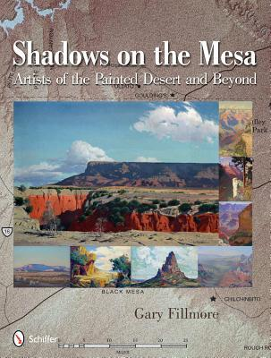Shadows on the Mesa: Artists of the Painted Desert and Beyond  by  Gary Fillmore
