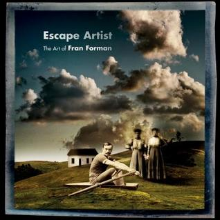 Escape Artist: The Art of Fran Forman  by  Fran Forman