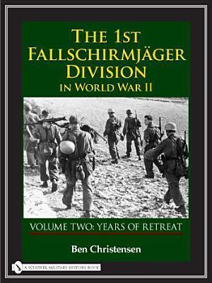 The 1st Fallschirmjager Division in World War II  by  Ben Christensen