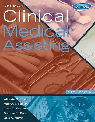 Delmar S Clinical Medical Assisting (Book Only) Wilburta Q. Lindh