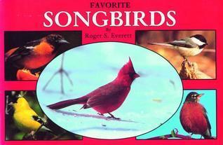 Favorite Songbirds  by  Roger S. Everett