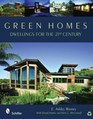 Green Homes: Dwellings for the 21st Century E. Ashley Rooney
