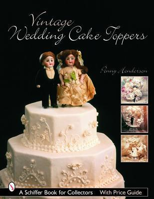 Vintage Wedding Cake Toppers  by  Penny Henderson