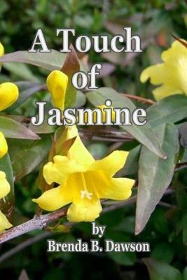 A Touch of Jasmine Brenda B. Dawson
