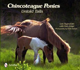 Chincoteague Ponies: Untold Tails  by  Lois K. Szymanski