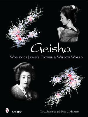 Geisha: Women of Japans Flower & Willow World  by  Tina Skinner