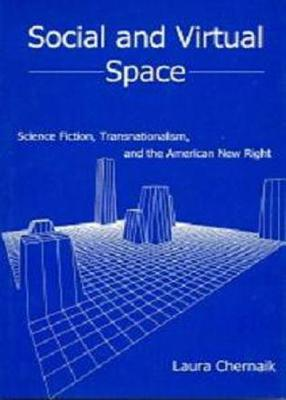 Social and Virtual Space: Science Fiction, Transnationalism, and the American New Right Laura Chernaik