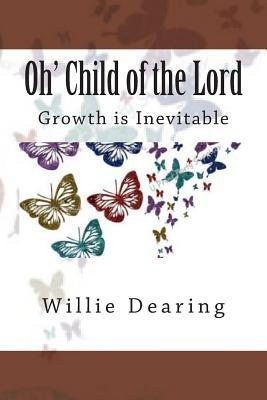 Oh Child of the Lord Willie Dearing