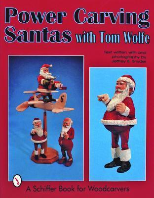 Power Carving Santas W/Tom Wol Tom  Wolfe