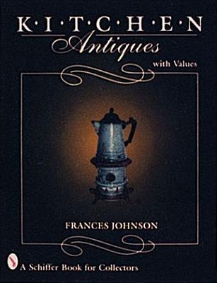 Kitchen Antiques  by  Frances Johnson