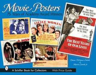 Movie Posters: 75 Years of Academy Award Winners  by  Diana DiFranco Everett