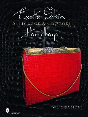 Exotic Skin: Alligator and Crocodile Handbags  by  Victoria Stowe
