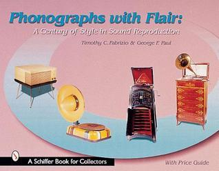 Phonographs with Flair: A Century of Style in Sound Reproduction Timothy C. Fabrizio
