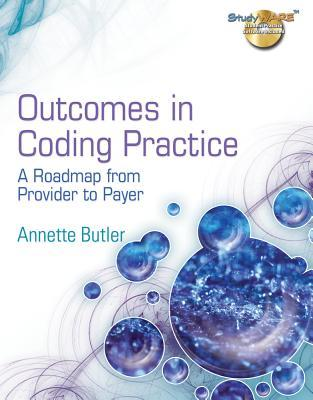 Studyware for Butlers Outcomes in Coding Practice: A Roadmap from Provider to Payer Annette Butler