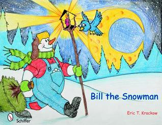 Bill the Snowman  by  Eric T. Krackow