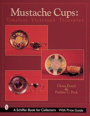 Mustache Cups: Timeless Victorian Treasures Glenn Erardi