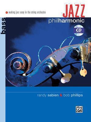 Jazz Philharmonic: Bass, Book & CD  by  Randy Sabien