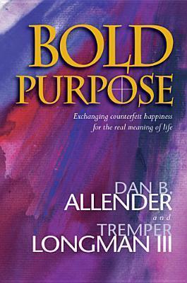 Bold Purpose  by  Dan B. Allender