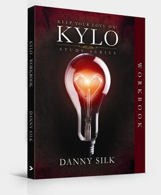 Keep Your Love on Workbook: Connection, Communication and Boundaries Danny Silk