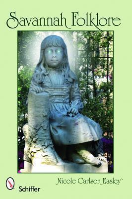 Savannah Folklore  by  Nicole Carlson Easley