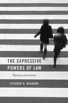 The Expressive Powers of Law: Theories and Limits  by  Richard H McAdams